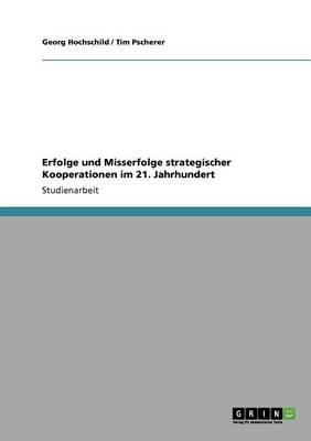 Erfolge Und Misserfolge Strategischer Kooperationen Im 21. Jahrhundert (Paperback)