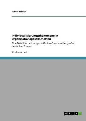 Individualisierungsphanomene in Organisationsgesellschaften (Paperback)