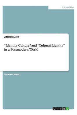 Identity Culture and Cultural Identity in a Postmodern World (Paperback)