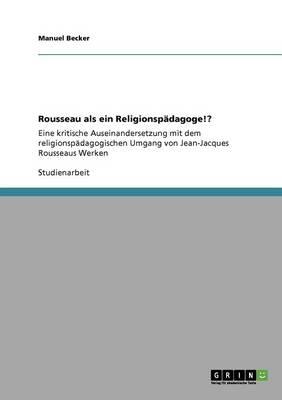 Rousseau ALS Ein Religionspadagoge!? (Paperback)