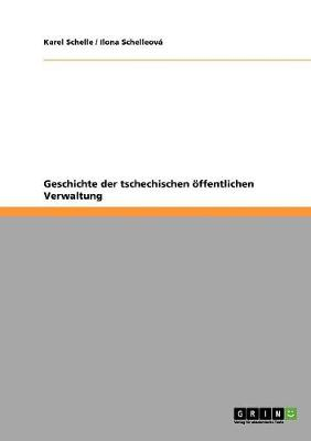Geschichte Der Tschechischen Offentlichen Verwaltung (Paperback)
