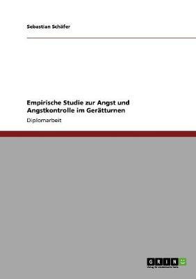Empirische Studie Zur Angst Und Angstkontrolle Im Geratturnen (Paperback)