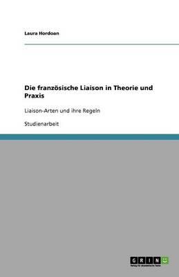Die Franzosische Liaison in Theorie Und Praxis (Paperback)