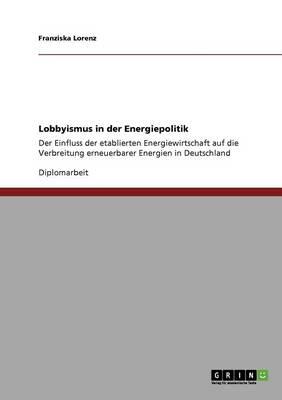 Lobbyismus in Der Energiepolitik (Paperback)