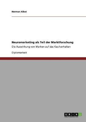 Neuromarketing ALS Teil Der Marktforschung (Paperback)