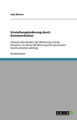 Einstellungs nderung Durch Kommunikation (Paperback)