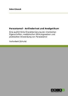 Paracetamol - Anilinderivat Und Analgetikum (Paperback)