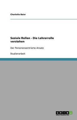 Soziale Rollen - Die Lehrerrolle Verstehen (Paperback)