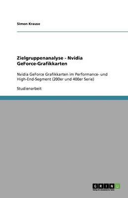 Zielgruppenanalyse - Nvidia Geforce-Grafikkarten (Paperback)