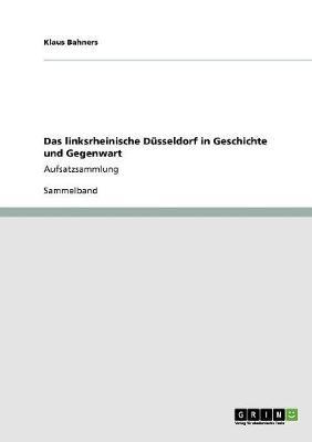 Das Linksrheinische Dusseldorf in Geschichte Und Gegenwart (Paperback)