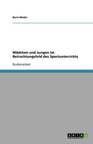 Madchen Und Jungen Im Betrachtungsfeld Des Sportunterrichts (Paperback)
