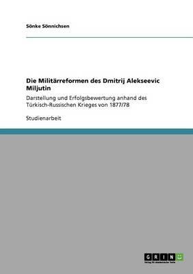 Die Militarreformen Des Dmitrij Alekseevic Miljutin (Paperback)