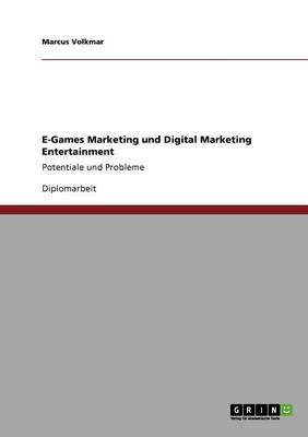 E-Games Marketing Und Digital Marketing Entertainment (Paperback)