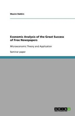 Economic Analysis of the Great Success of Free Newspapers (Paperback)