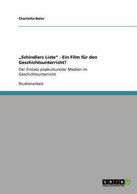 """""""schindlers Liste - Ein Film F r Den Geschichtsunterricht? (Paperback)"""