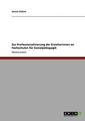 Zur Professionalisierung Der Erzieherinnen an Fachschulen Fur Sozialpadagogik (Paperback)