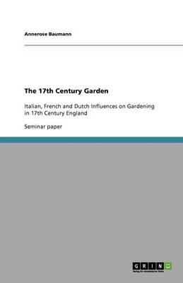 The 17th Century Garden (Paperback)