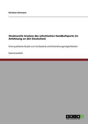 Strukturelle Analyse Des Schottischen Handballsports (in Anlehnung an Den Deutschen) (Paperback)