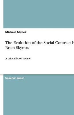 The Evolution of the Social Contract by Brian Skymrs (Paperback)