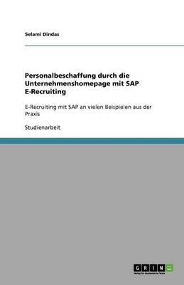 Personalbeschaffung Durch Die Unternehmenshomepage Mit SAP E-Recruiting (Paperback)