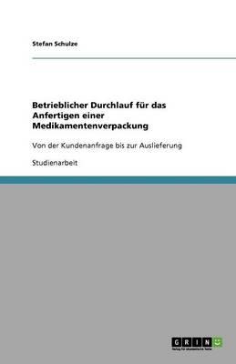 Betrieblicher Durchlauf F r Das Anfertigen Einer Medikamentenverpackung (Paperback)