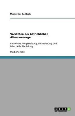 Varianten Der Betrieblichen Altersvorsorge (Paperback)