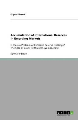 Accumulation of International Reserves in Emerging Markets (Paperback)