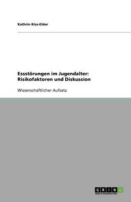 Essstorungen Im Jugendalter: Risikofaktoren Und Diskussion (Paperback)