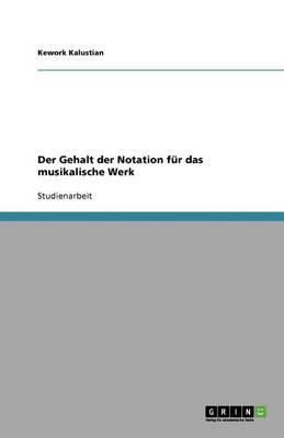 Der Gehalt Der Notation Fur Das Musikalische Werk (Paperback)