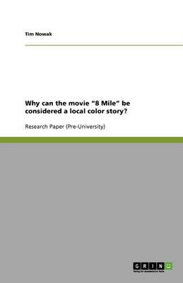 Why Can the Movie '8 Mile' Be Considered a Local Color Story? (Paperback)