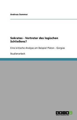 Sokrates - Vertreter Des Logischen Schliessens? (Paperback)