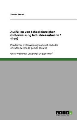 Ausfullen Von Scheckeinreichungen (Unterweisung Industriekaufmann / -Frau) (Paperback)