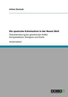 Die Spanische Kolonisation in Der Neuen Welt (Paperback)