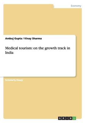 Medical Tourism: On the Growth Track in India (Paperback)