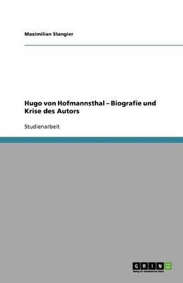 Hugo Von Hofmannsthal - Biografie Und Krise Des Autors (Paperback)