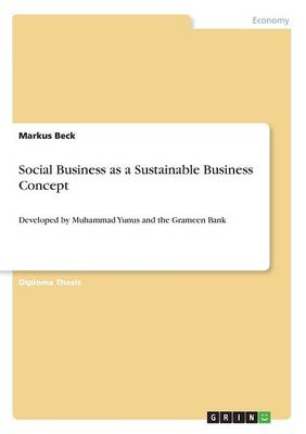 Social Business as a Sustainable Business Concept (Paperback)