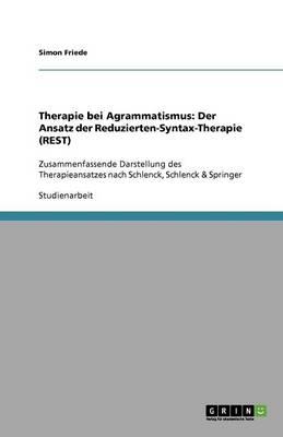 Therapie Bei Agrammatismus: Der Ansatz Der Reduzierten-Syntax-Therapie (Rest) (Paperback)