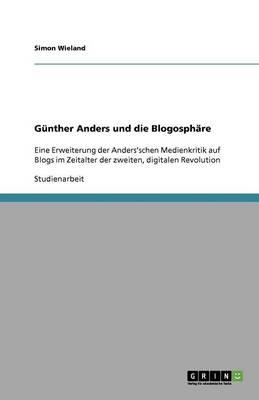 Gunther Anders Und Die Blogosphare (Paperback)