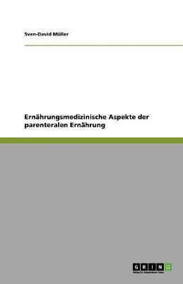 Ernahrungsmedizinische Aspekte Der Parenteralen Ernahrung (Paperback)
