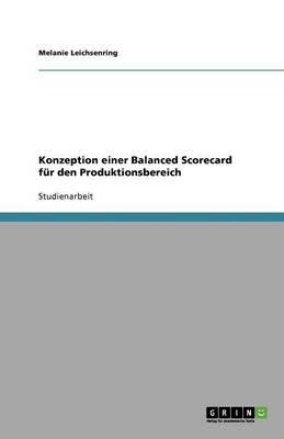 Konzeption Einer Balanced Scorecard F r Den Produktionsbereich (Paperback)