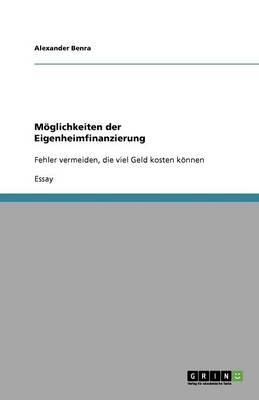 M glichkeiten Der Eigenheimfinanzierung (Paperback)