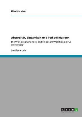 Absurdit t, Einsamkeit Und Tod Bei Malraux (Paperback)