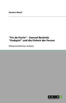 Fin de Partie - Samuel Becketts Endspiel Und Die Einheit Der Person (Paperback)