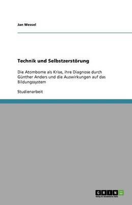 Technik Und Selbstzerstrung (Paperback)