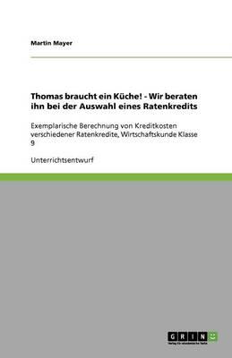 Thomas Braucht Ein Kuche! - Wir Beraten Ihn Bei Der Auswahl Eines Ratenkredits (Paperback)