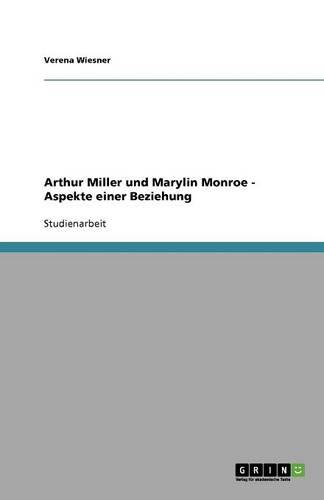 Arthur Miller Und Marylin Monroe - Aspekte Einer Beziehung (Paperback)