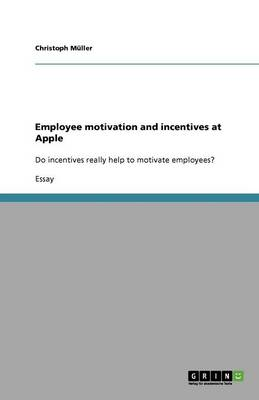 Employee Motivation and Incentives at Apple (Paperback)