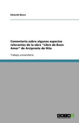 Comentario Sobre Algunos Aspectos Relevantes de la Obra Libro de Buen Amor de Arcipreste de Hita (Paperback)