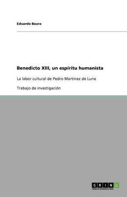 Benedicto XIII, Un Espiritu Humanista (Paperback)