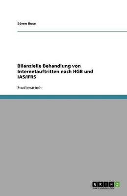 Bilanzielle Behandlung Von Internetauftritten Nach Hgb Und IAS/Ifrs (Paperback)